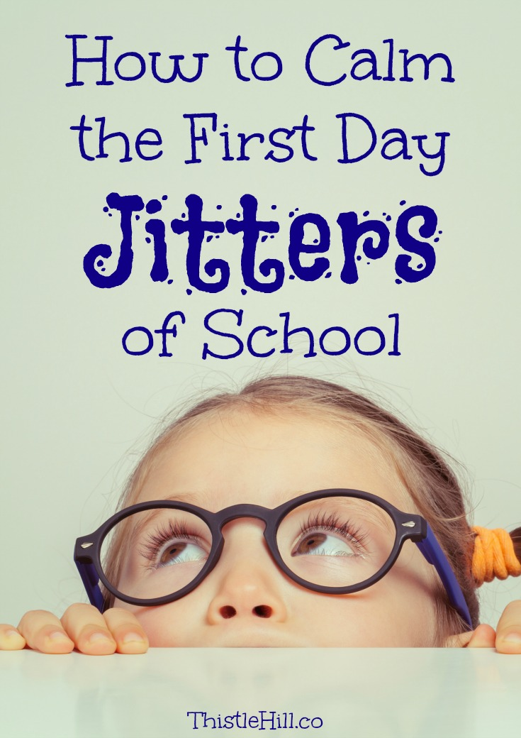 How to Calm the First Day Jitters of School - Thistle Hill