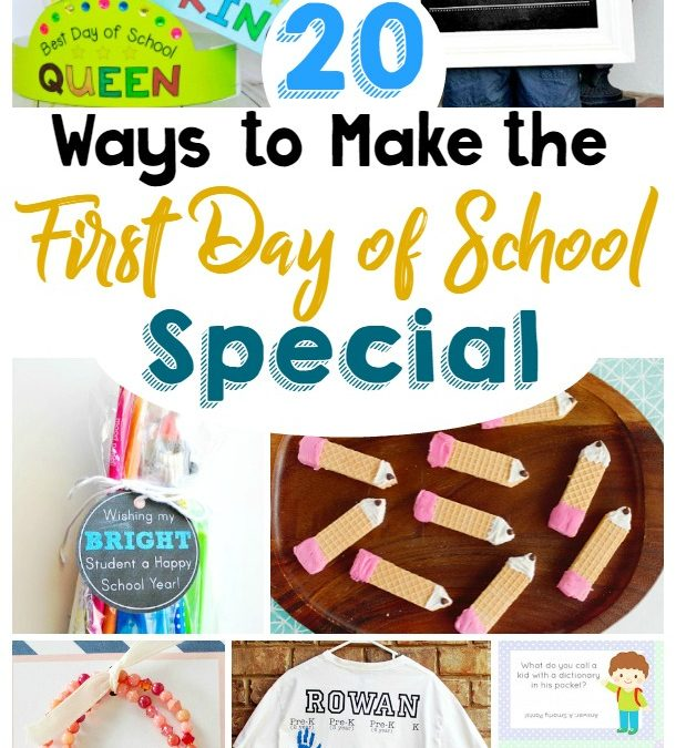20 Ways to Make the First Day of School Special