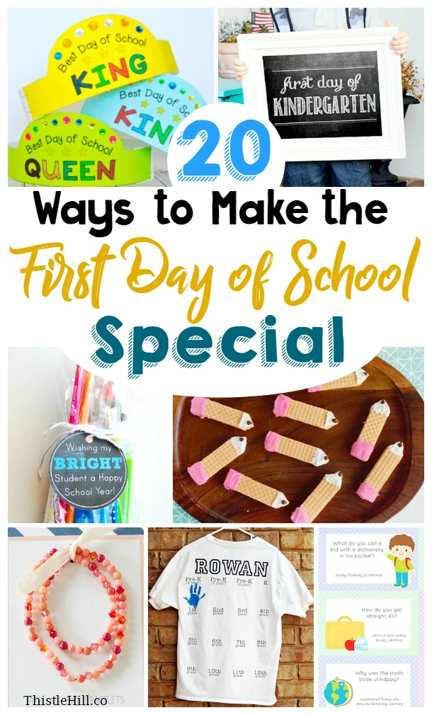 20 Ways to Make the First Day of School Special - Thistle Hill