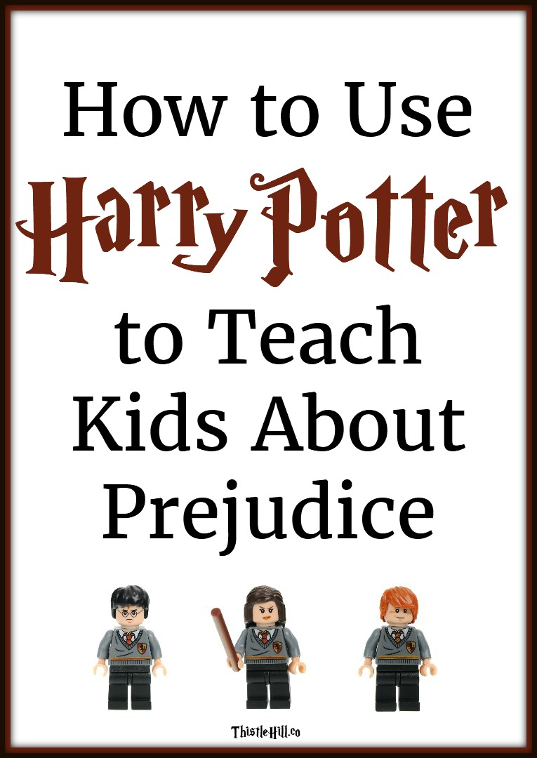 How to Use Harry Potter to Teach Children About Prejudice - Thistle Hill